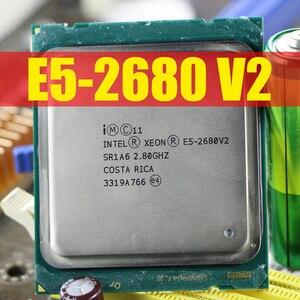 Image 1 - Intel Xeon Processor E5 2680 V2 CPU 2.8 LGA 2011 SR1A6 Ten Cores Server processor e5 2680 V2 E5 2680V2 10 Core 2.80GHz 25M 115W