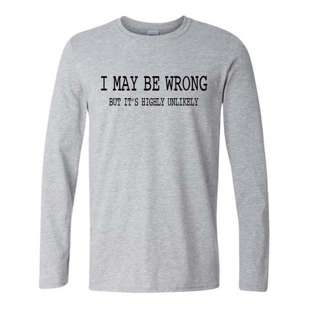 3e2553ca6 Mens Funny Sayings Slogans T Shirts I May Be Wrong tshirt fashion new style  2019 autumn brand cotton long sleeve men top t shirt