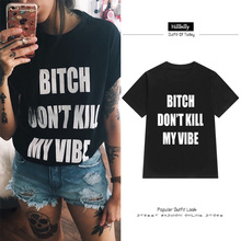 Hillbilly T-shirts Women's Letter Printing Bitch Don't kill my Vibe T Shirts Cotton Short Sleeve Plus Size Gift Tees Tops C1-30