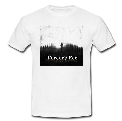 mercury rev the light in you psychedelia Deserters Songs T-shirt Western Style