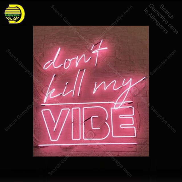 NEON SIGN For Donot Kill My Vibe Sign light lampara Home neon signs FOR sale vintage neon light for Windower wall custom made