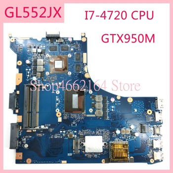 GL552JX I7-4720HQ CPU GTX950M motherboard REV2.0 For ASUS GL552J ZX50J  ZX50JX FX-PLUS GL552 GL552JX Laptop mainboard Tested OK цена 2017