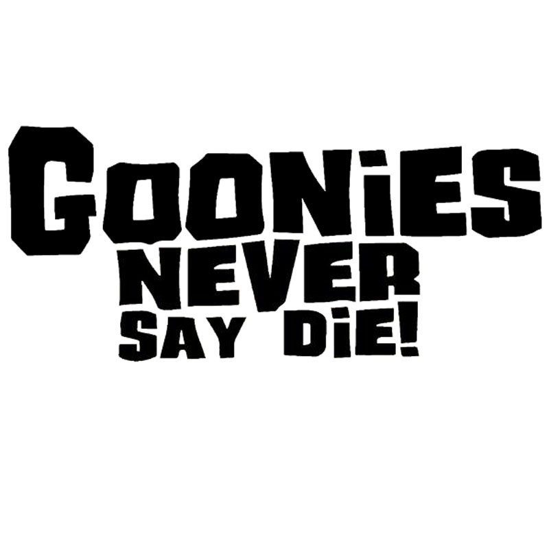 14.6*6.5CM GOONIES NEVER SAY DIE Fashion Car Styling Decal Stickers Car Accessories Black/Silver C9-0567