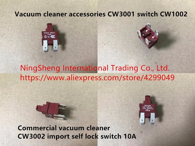 Original new 100% vacuum cleaner accessories CW3001 switch CW1002 commercial vacuum cleaner CW3002 import self lock switch 10A