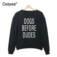 DOGS BEFORE DUDES Letter Print Spring Fall Moleton Feminine Casual Long Sleeve Pullover Women's Fashion Hoodie Sweatshir