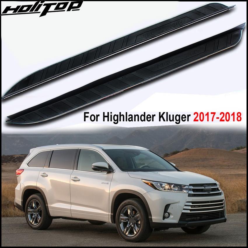 Hot side bar nerf bar side step for Toyota Highlander Kluger 2017 2018 Three choices upgrade
