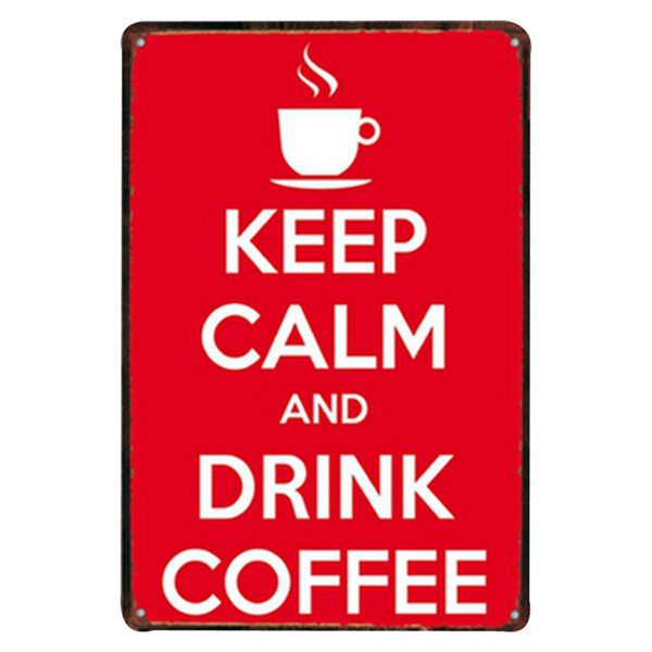 Keep Calm And Drink Coffee Slogan Plaque Metal Tin Signs Vintage Decorative Cafe Shop Pub Bar Home Wall Decor Plates signs