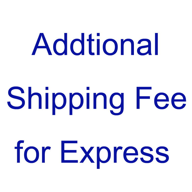 Additonal Shipping Fee for Express