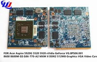 FOR Acer Aspire 5920G 5520 5920 NVidia GeForce VG 8PS06 001 8600 8600M GS G86 770