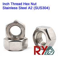 Stainless steel A2 SUS304 hex nut Inch Thread UNC UNF 2#-56 4#-40 6#-32 8#-32 10#-24 1/4-20 5/16-18 3/8-16 7/16-14 1/2-13