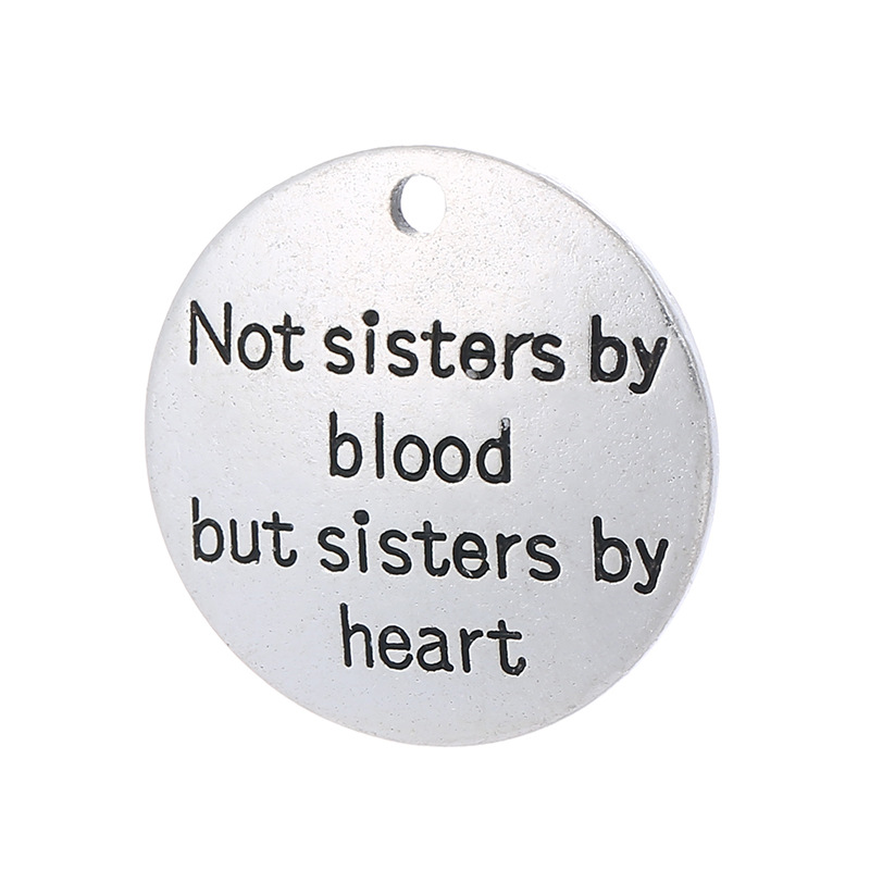 10 pcs/Lot 25mm Antique Silver colour letter printed Not blood but sisters by heart charm round disc message charms