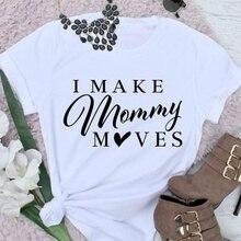 Funny Mom Shirt I Make Mommy Moves Mom Shirt women fashion grunge tumblr  tees