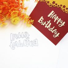 happy birthday die cut DIY Scrapbooking Photo Album Paper Card Craft Cute Embossing Metal Cutting Dies Stencils Scrapbooking(China)