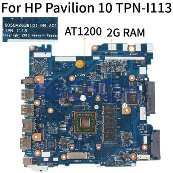 KoCoQin Laptop motherboard For HP Pavilion 10-F01AU TPN-I113  Mainboard 777619-501 777619-501 6050A2638101-MB-A01 AT1200 2G RAM