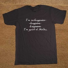 Im An Engineer Good At Maths Science Funny Men's T-Shirt T Shirt For Men New Short Sleeve O Neck Cotton Casual Top Tee