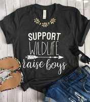 2019 Women's T Shirt Support Wildlife Raise Boys Letters Printed Women O-Neck Casual Funny T-Shirt Mom Shirt Mom Life Shirt