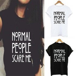 Women Maroon T-shirt Cotton Normal People Scare Me Printed Funny Tshirt Women Short Sleeve Summer Tumblr Tops Camisetas Mujer 6