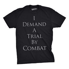 Mens Demand Trial By Combat Funny Vintage Tee Hilarious Novelty T shirt (Black) Harajuku  Fashion Classic Unique free shipping trial by blood
