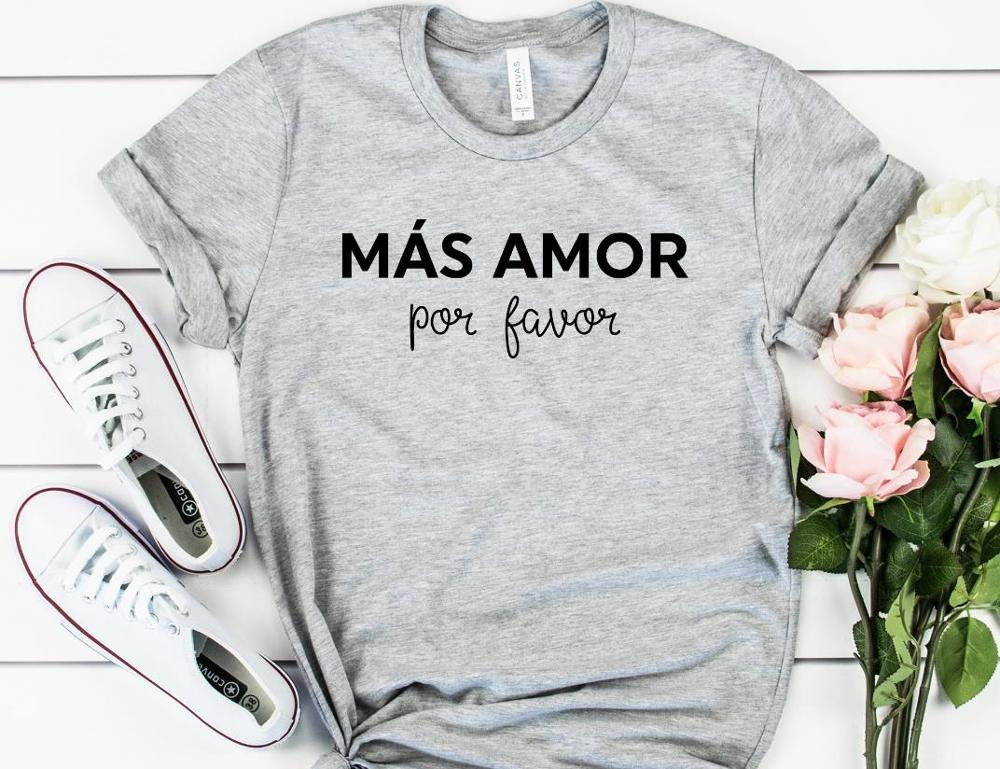 Mas Amor Por Favor Women Tshirt Cotton Casual Funny T Shirt For Lady Yong Girl Top Tee Hipster 6 Color Drop Ship S-435