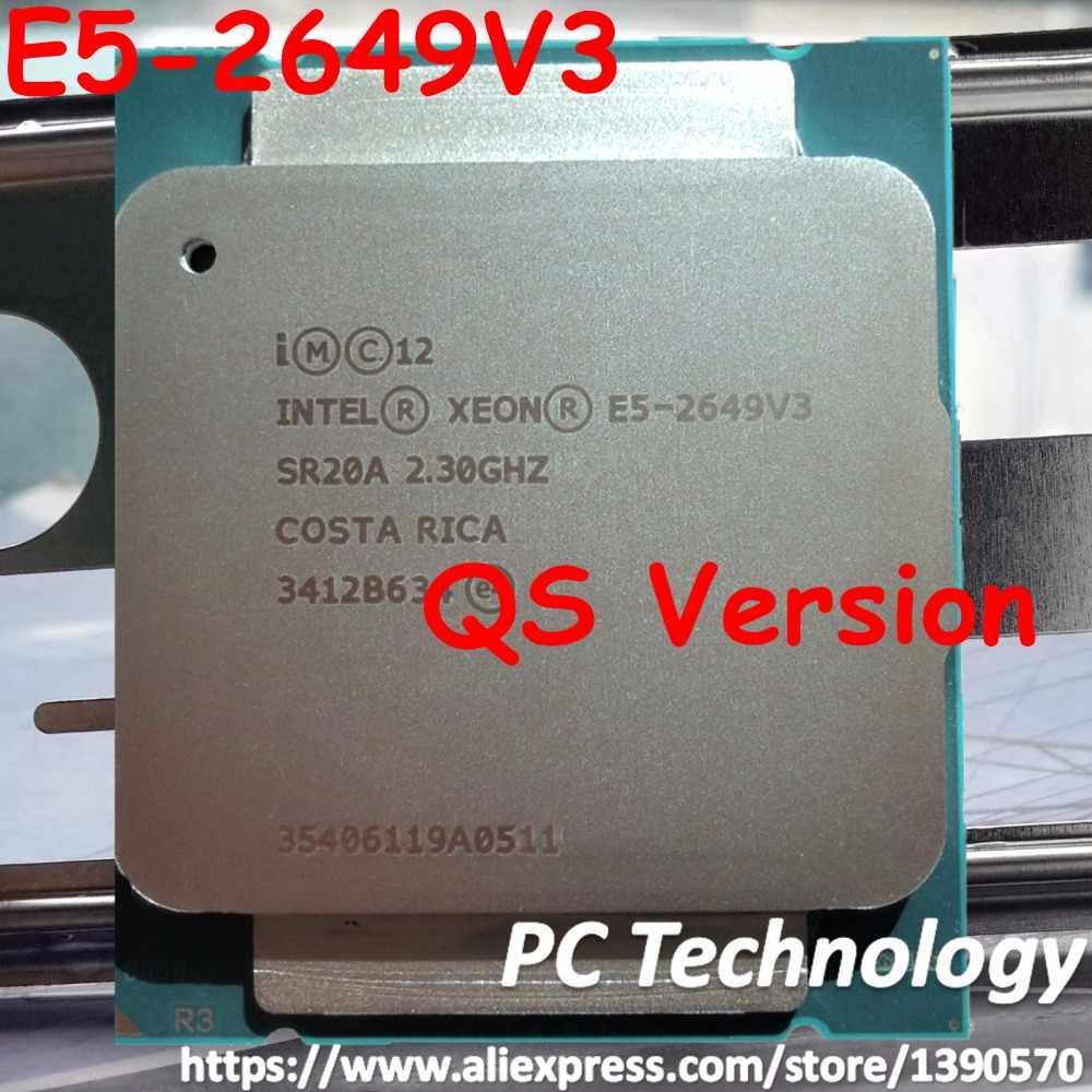 E5-2649V3 Intel Xeon QS version E5-2649 V3 2.3GHz 10-core 25MB SmartCache FCLGA2011 105W 22nm Processor free shipping E5 2649V3