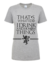 "Tyrion quote ""Thats what I do. I drink and I know things"" T-Shirt for Women"