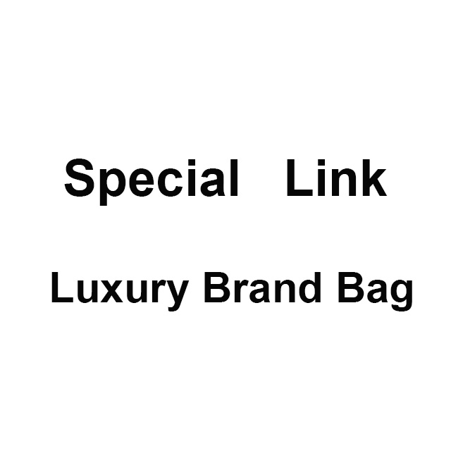 Luxury Brand Bag Special Link 105 155 Please Tell Us the Model When Placing Order