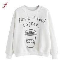 First I Need Coffee Women' Shirt  Long Sleeve Blusa Letter Print Sweatshirt Pullover Female tracksuit for women Hoodies Women