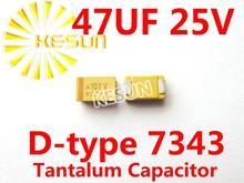 47 МКФ 25 В D тип 7343 2917 475E SMD Тантал Конденсатор Разъем TAJD475K025RNJ x500PCS