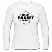 Autumn And Winter Black Friday Women Long Sleeve It S Not Rocket Science O Neck Novelty