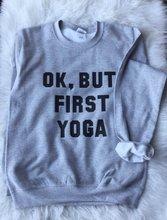 Sugarbaby Ok But First Sweatshirt Tumblr Jumper Long Sleeve Fashion Casual Tops Crew Neck Fashion Sweatshirt Drop ship