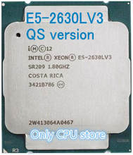 E5-2630L V3 Original Intel Xeon QS version E5 2630LV3 CPU 8-core 1.80GHZ 20MB 22nm LGA2011-3 E5 2630L V3 processor free shipping(China)