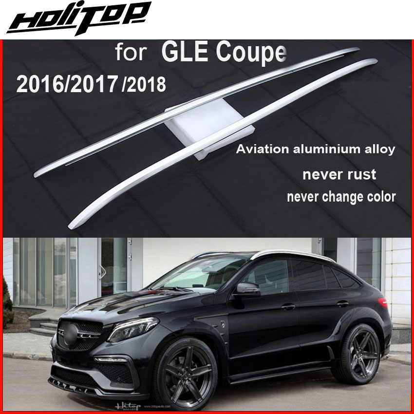 hottest for GLE Coupe roof rack roof rail bar cross beam.latest model,thicken aluminum alloy.with screws not,Asia free shipping.
