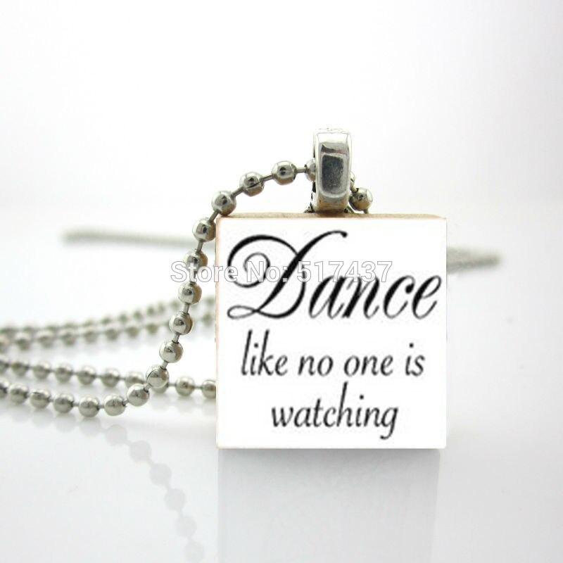 2015 Новый Цитата Эрудит Кулон Танцевать, Как Никто не Смотрит, Эрудит Плитка Ювелирные Изделия Персонализированные