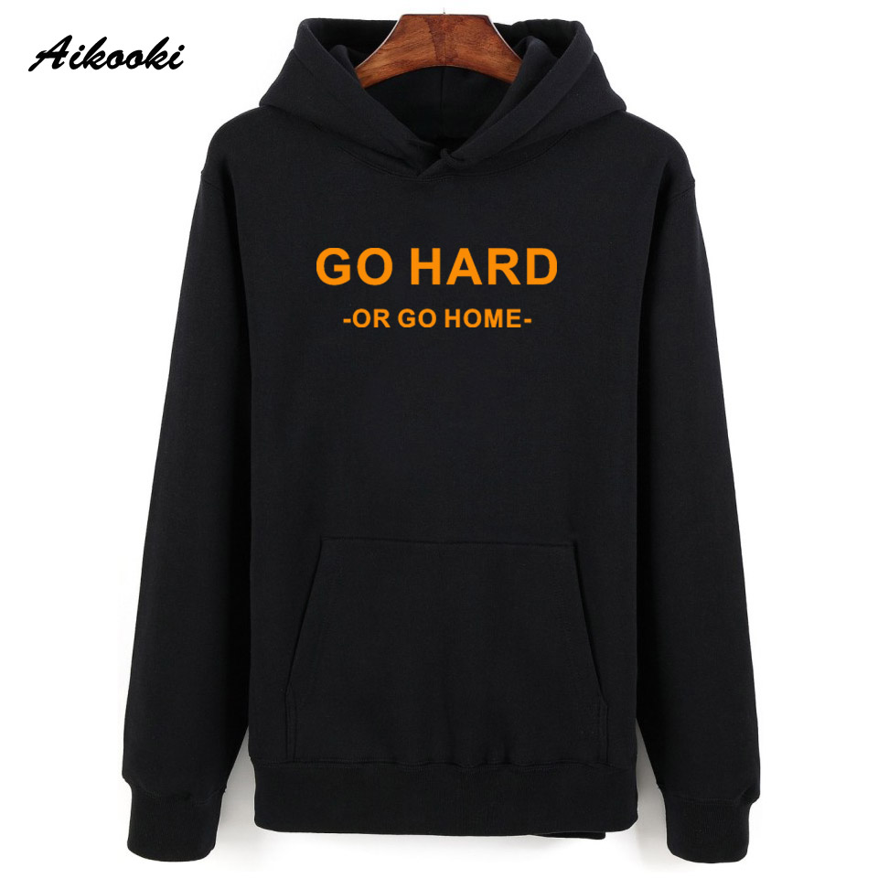 Aikooki Funny Go Hard Or Go Home Hoodies And Sweatshirt Men/Women Pullovers Hooded Autumn Spring Casual Fashion Shirts Jumper