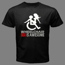 WHEELCHAIR SEX IS AWESOME Disability/Handicap Sign sexy funny T-SHIRT WHE Cool xxxtentacion tshirt