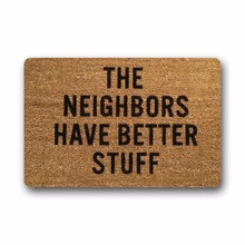 Custom Machine-washable Door Mat Funny Doormat Indoor/Outdoor 23.6(L) x 15.7(W) Inch-The Neighbors Have Better Stuff