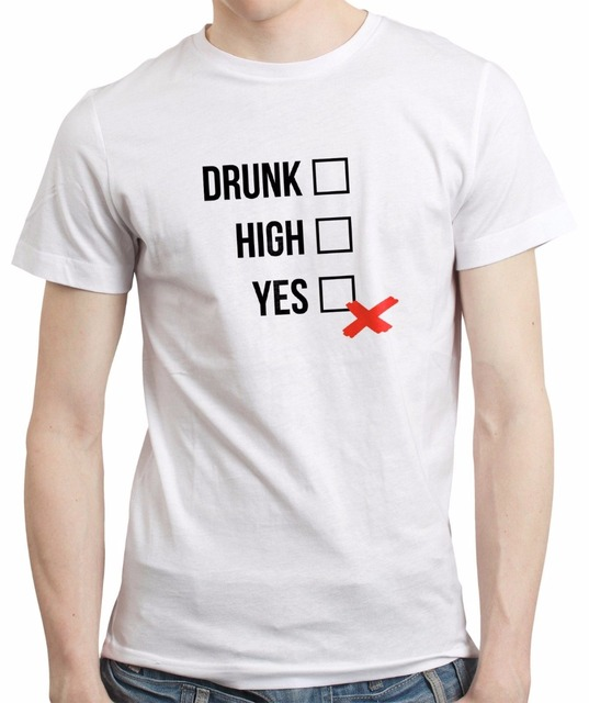 54d1a2381 2018 Summer T Shirt Order Drunk High Yes Funny Party Club Event Pub Beer  Tee Shirt