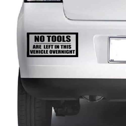 Car styling for no tools left in this vehicle overnight funny car van sign decal sticker jdm in car stickers from automobiles motorcycles on