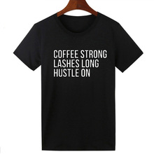 Pkorli Hrajuku Style Coffee Strong Lashes Long Hustle On T-Shirt Women Casual O Neck Short Sleeve Funny T Shirt Top Tees
