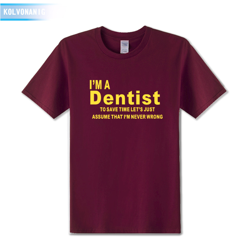 KOLVONANIG 2019 Funny I 39 m A Dentist Profession Printed T Shirt Men T shirt Short Sleeve Tracksuit For Men Free Shipping Tshirts in T Shirts from Men 39 s Clothing