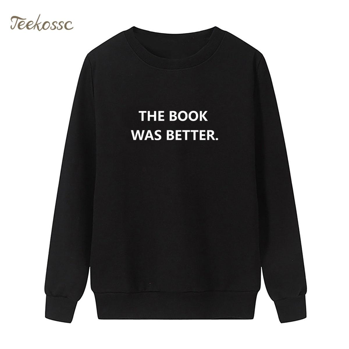 THE BOOK WAS BETTER Sweatshirt Letters Print Funny Hoodie 2018 Winter Autumn Women Lasdies Pullover Fleece Black Blue Streetwear