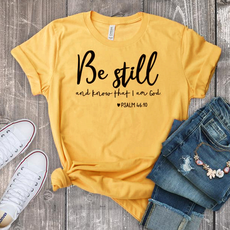 Be Still And Know That I Am <font><b>God</b></font> T-<font><b>shirt</b></font> Unisex Women Religious Christian Tshirt Casual Summer Faith Bible Verse Top - J760 image