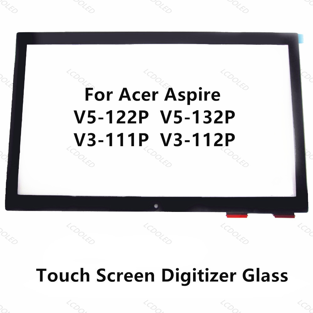 11.6 For Acer Aspire V5-122P V5-132P V3-111P V3-112P Laptop Touch Screen Panel Digitizer Glass Sensor Lens Replacement Parts 11 6 lcd assembly for acer aspire v5 122p v5 132p ms2377 lcd display touch screen digitizer with frame display panel