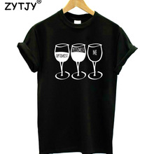 Optimist Pessimist Me WINE Women tshirt Cotton Casual Funny t shirt For Lady Yong Girl Top