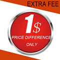 Extra Fee, Price Difference Only