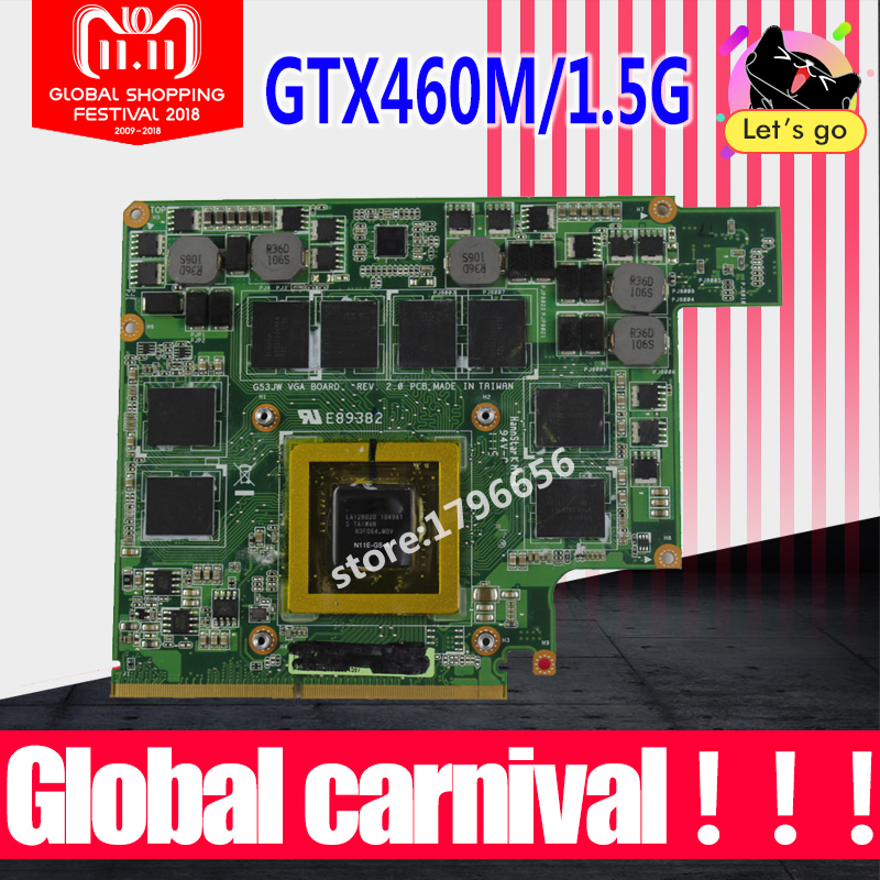 For ASUS G73JW G53JW G73SW G53SW G53SX VX7 VX7S GTX460M GTX 460 N11E-GS-A1 1.5GB DDR5 MXMIII VGA Video Card Graphic card quying laptop lcd screen for asus g53sw g53sw a1 g53jw a1 g53sx 15 6 inch 1920x1080 40pin tk