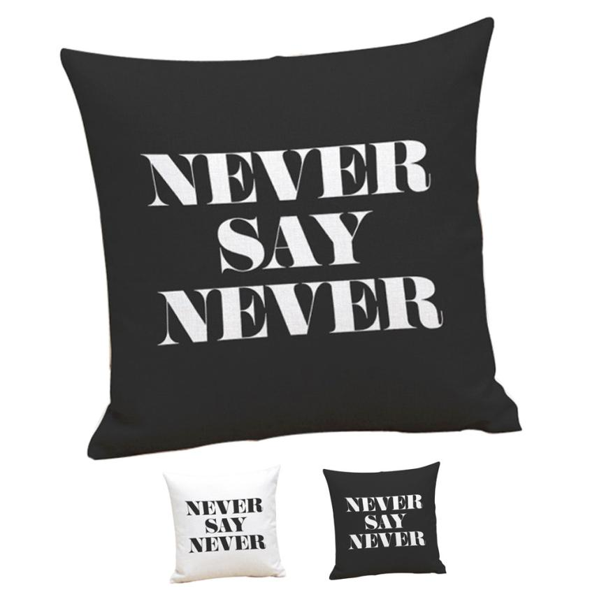 Home Decorative Cushion Cover Never Say Pillows For Sofa Quote Letter Printing Throw Pillow Drop Shipping Ey11 In From