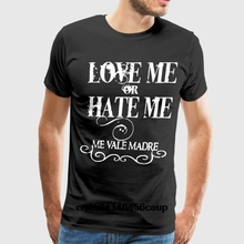 81b304bf89 100% Cotton O-neck Custom Printed Men T shirt Love Hate Me Vale Madre Funny  Humor