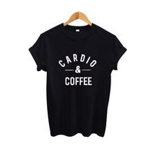 Cardio Coffee Letters Printing T-Shirt Summer 2017 Women Hipster Black White Tops Harajuku Slogan Tee shirt femme
