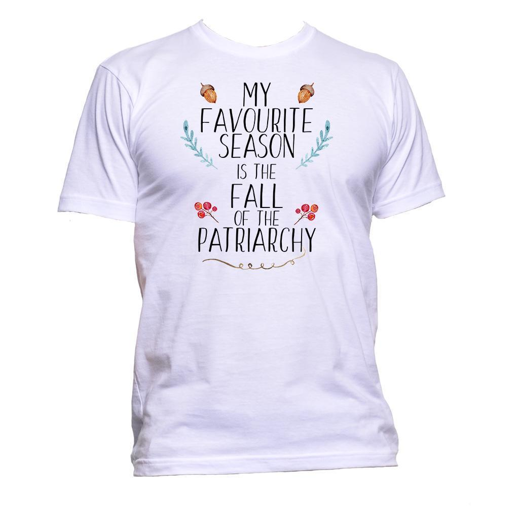 My Favourite Season Is The Fall Of The Patriarchy Slogan Feminist Feminism New T Shirts Funny Tops Tee Shirt
